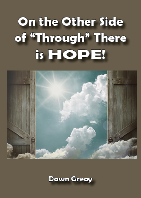 On the Other Side of Through There Is HOPE!