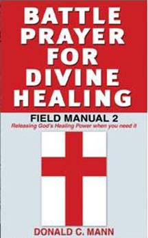 Battle Prayer for Divine Healing: Field Manual 2 (HB)