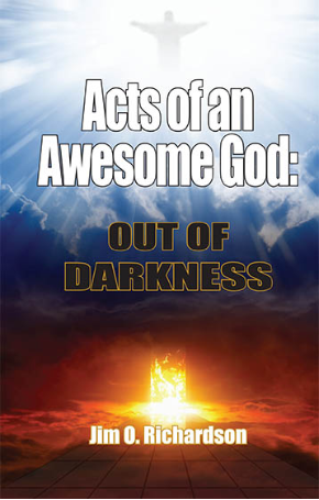 Acts of an Awesome God: Out of Darkness