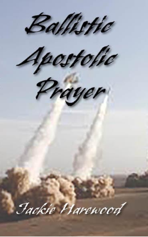 Ballistic Apostolic Prayer (Kindle)
