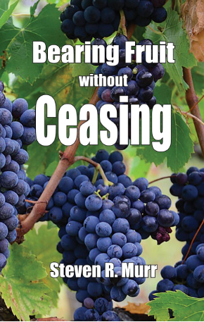 Bearing Fruit without Ceasing