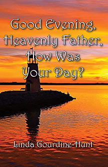 Good Evening, Heavenly Father, How Was Your Day?