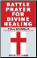 Battle Prayer for Divine Healing: Field Manual 2 (Kindle)